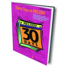 Thirty Days to Melody: Teacher Edition - Q70418