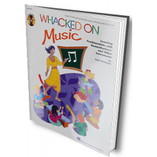 Whacked on Music: Learning Fundamentals with Boomwhackers and Other Instruments - Q997