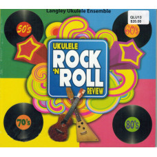Langley Ukulele Ensemble: Ukulele Rock n Roll Review CD - QLU13