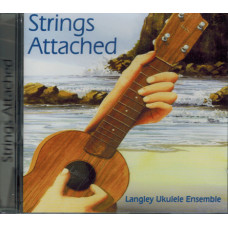 Langley Ukulele Ensemble: Strings Attached CD - QLU4